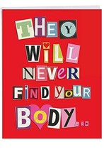 Never Find Your Body - Funny XL Valentine's Day Greeting Card with Envel... - $12.13