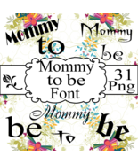 Mommy to be Font Bundle Vol. 1 - $3.99