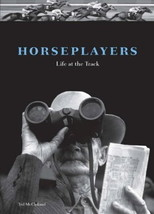 Horseplayers : Life at the Track : Ted McClelland : LikeNew Hardcover @ZB - $12.95
