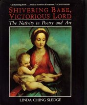 Shivering Babe, Victorious Lord: The Infant Jesus in English Poetry Sledge, Lind