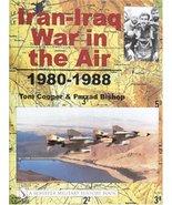 Iran-Iraq War in the Air 1980-1988 (Schiffer Military History Book) Tom ... - $242.50