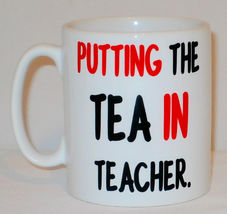 Putting The Tea In Teacher Mug Can PERSONALISE Great Coffee Tea Gift Student Cup image 3