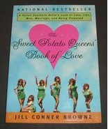 The Sweet Potato Queens' Book Of Love by Jill Conner Browne softcover book - $2.00