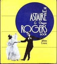 The Fred Astaire & Ginger Rogers book Croce, Arlene - $29.95