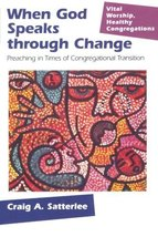 When God Speaks Through Change: Preaching In Times Of Congregational Tra... - $7.08