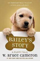 Bailey's Story: A Puppy Tale [Hardcover] Cameron, W. Bruce image 3