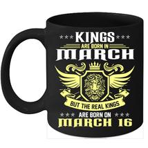 Birthday Mug Kings Are Born on 16th of March 11oz Coffee Mug Kings Bday gift - $15.95