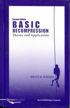 Basic Decompression Theory and Application by Bruce Weinke 2003 HC Divin... - $65.00