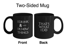 Game Thrones Gift Tyrion Mug I Drink I Know Things That's What I Do Blac... - $22.49+