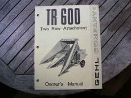 Gehl TR600 Two Row Attachment Owner Operator Manual Start Up Guide Setting - $50.00