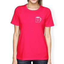 Coffee For Life Pocket Womans Hot Pink Tee Cute Typographic Tee - $14.99+