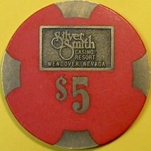 $5 Casino Chip. Silver Smith, Wendover, NV. T93 - $6.50