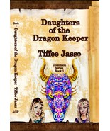 Daughters of the Dragon Keeper by Tiffee Jasso Paperback NEW Signed - $10.76