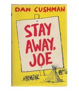 STAY AWAY, JOE. A Novel. [Hardcover] Cushman, Dan - $24.75