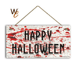 Happy Halloween Sign, Blood Splatter Horror Scene, Holiday Rustic 5x10 W... - $11.39