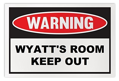 Personalized Novelty Warning Sign: Wyatt's Room Keep Out - Boys, Girls, Kids, Ch