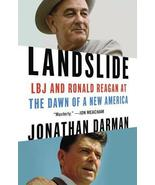 Landslide: LBJ and Ronald Reagan at the Dawn of a New America by Jonatha... - $1.99