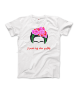 Frida Kahlo - I Paint My Own Reality - Quote T-Shirt - $19.75+