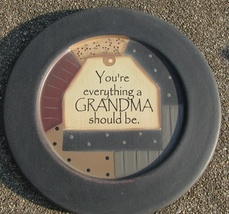Wood Plate  32176G You're  Everything that a Grandma should be  - $9.95