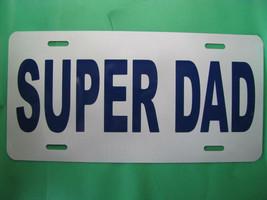 License Plate, SUPER DAD, Aluminum-6x12 - $10.79