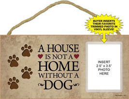 "House is not Home w/o a Dog Sign Plaque Dog 10"" x 5"" w/ vinyl sleeve pic... - $10.95"