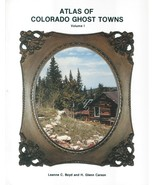 Atlas of Colorado Ghost Towns Volume 1 - $19.95