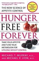 Hunger Free Forever: The New Science of Appetite Control [Paperback] Murray, Mic image 3