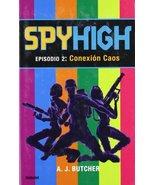 Spy High 2. Conexión Caos (Juvenil) (Spanish Edition) [Paperback] Butche... - $14.84
