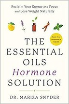 The Essential Oils Hormone Solution: Reclaim Your Energy and Focus and Lose - $19.35