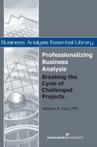 Professionalizing Business Analysis: Breaking the Cycle of Challenged Projects ( image 2