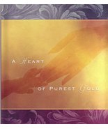 A Heart of Purest Gold (Daymaker Greeting Bks) Sanna, Ellyn - $4.89