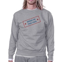 Born In The USA Unisex Graphic Sweatshirt Gray Round Neck Pullover - $20.99+