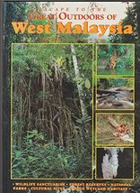 Escape to the Great Outdoors of West Malaysia [Paperback] William Bourke and Wil image 2