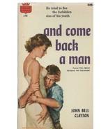 ORIGINAL Vintage 1957 And Come Back a Man J Clayton 1st Print Paperback ... - $24.74