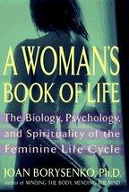 A Woman's Book of Life Borysenko, Joan - $4.03