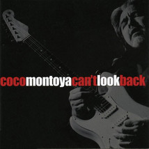 Coco Montoya – Can't Look Back CD - $14.99