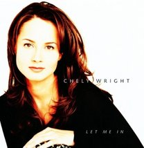 Let Me In Chely Wright  - $10.00