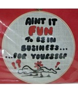 Vintage Embroidery Kit AIN'T IT FUN TO BE IN BUSINESS FOR YOURSELF Hoop ... - $29.99