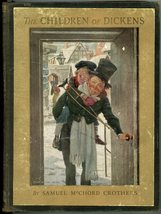 The Children of Dickens Samuel McChord Crothers 1925  Illustrated Jessie... - $15.00
