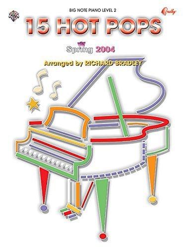 15 Hot Pops: Spring 2004 (Big Note Piano, Level 2) [Paperback] Bradley, Richard