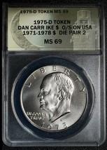 RARE 1975D Token Dan Carr Struck on Ike Dollar MS69 ANACS Signed Lot A 474