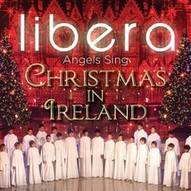 CHRISTMAS IN IRELAND - CD by Libera