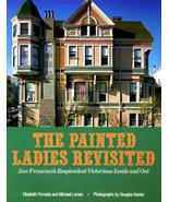 Painted Ladies Revisited: San Francisco's Resplendent Victorians Inside ... - $14.50