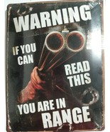 Warning If You Can Read This You Are In Range Metal Sign New in Plastic ... - $19.79