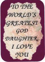 "World's Greatest God Daughter I Love You 3"" x 4"" Love Note Inspirational Sayings - $2.69"