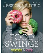 Food Swings: 125+ Recipes to Enjoy Your Life of Virtue & Vice: A Cookboo... - $7.29