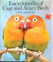 Encyclopedia of Cage and Aviary Birds Rogers, Cyril H - $9.90