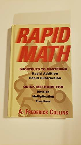 Rapid math: Shortcuts to mastering rapid addition, rapid subtraction : quick met