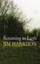 Returning to Earth Jim Harrison - $7.71