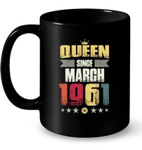 Queen Since March 1961 Vintage 57th Birthday Gifts for Women Gift Coffee... - $13.99+